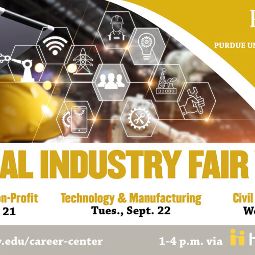 Join the Career Center for Virtual Industry Fair Week in the Government and Non-Profit, Technology and Manufacturing and Civil and Construction industries the week of September 21.