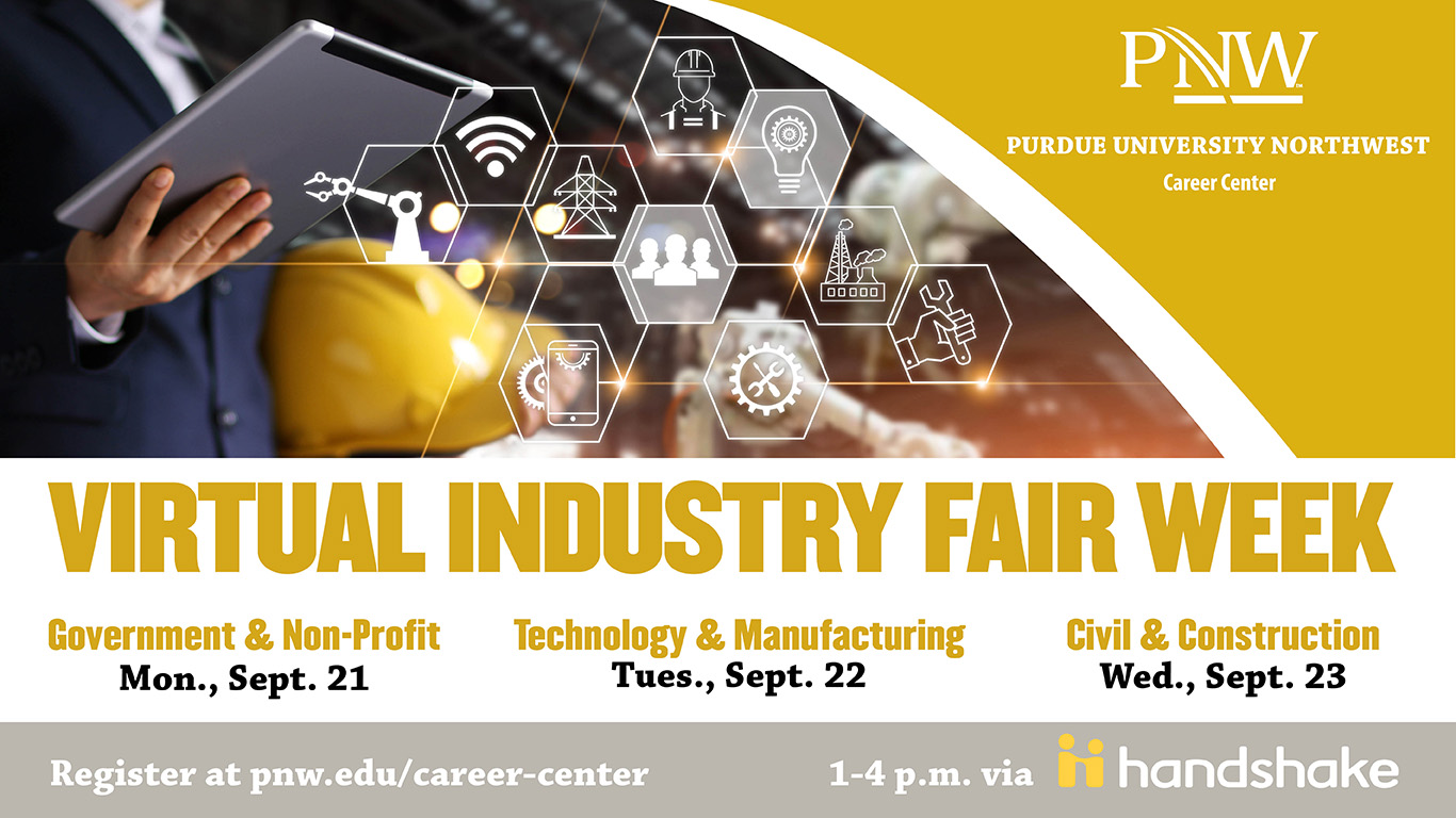 Join the Career Center for a Virtual Industry Fair Week the week of September 21 in the Government and Non-Profit, Technology and Manufacturing and Civil and Construction industries.